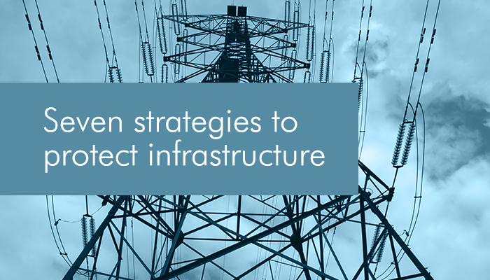 Seven strategies to protect critical infrastructure
